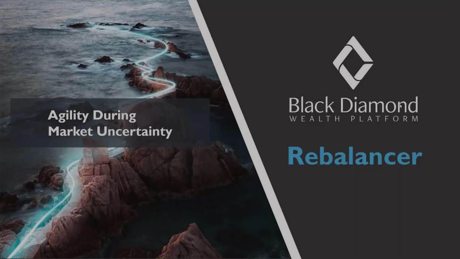 poster image for Black Diamond Rebalancer: Agility during market uncertainty