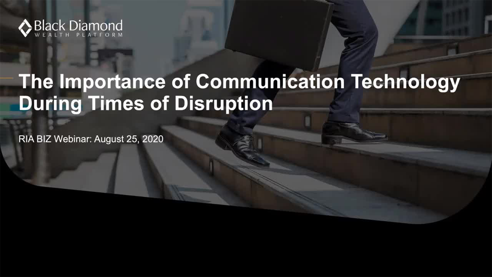 poster image for Black Diamond Wealth Platform: The Importance of Communication Technology During Times of Disruption